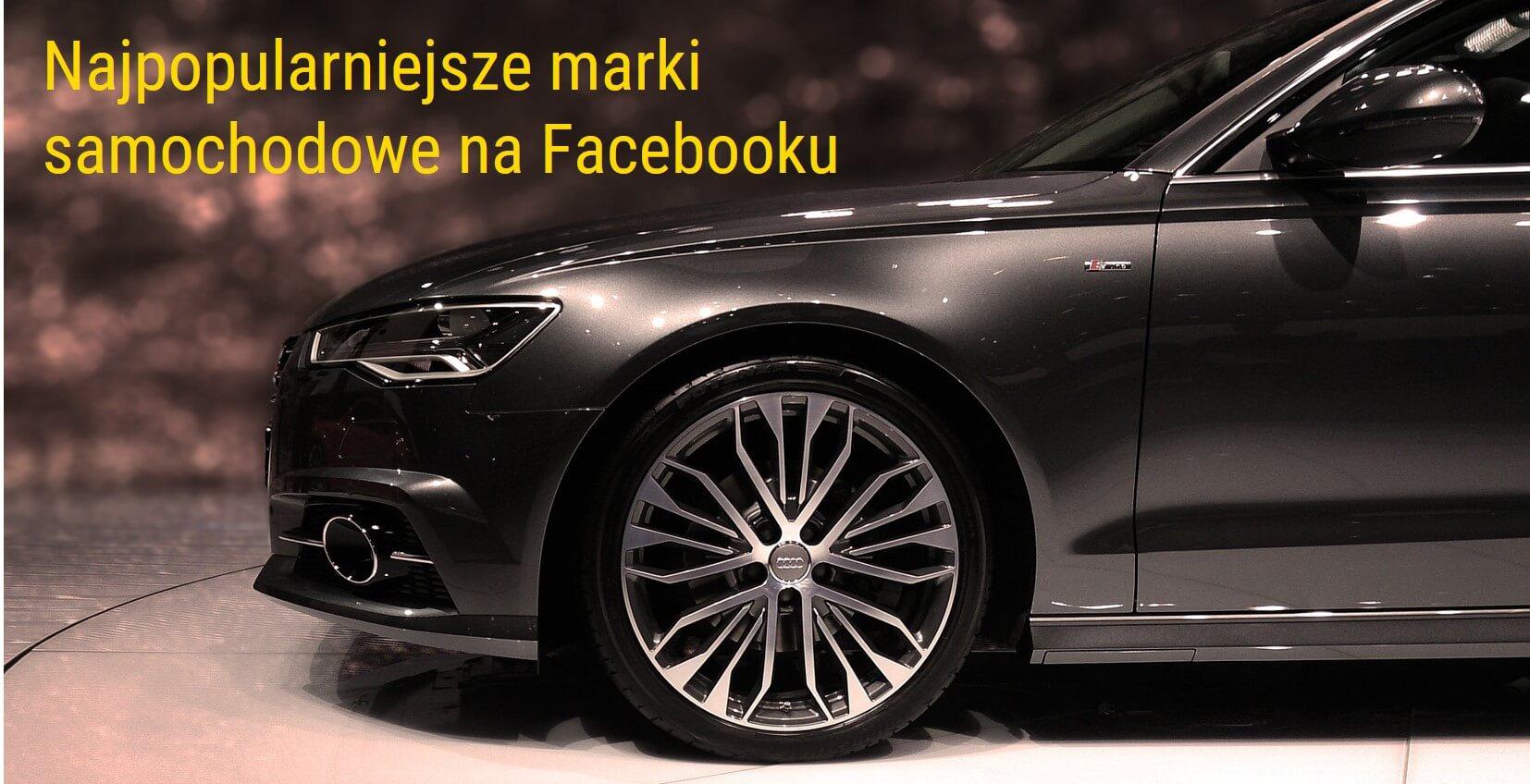 ranking najpopularniejszych marek motoryzacyjnych na Facebooku w Polsce