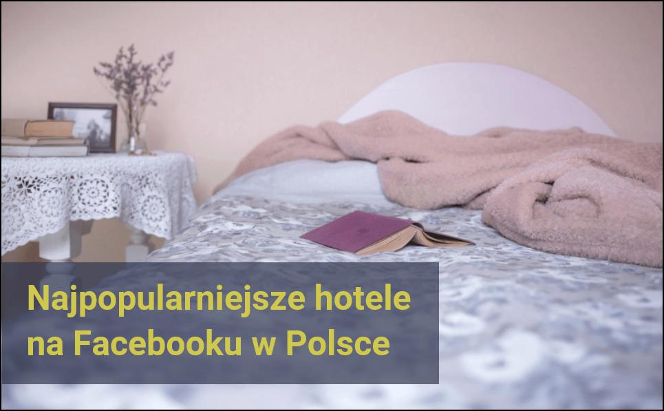 najpopularniejsze-hotele-na-Facebooku-w-Polsce_ranking-hoteli-na-Facebooku_NapoleonCat