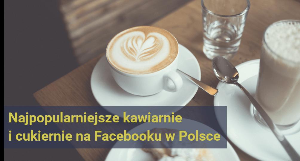 najpopuklarniejsze-kawiarnie-i-cukiernie-na-Facebooku-w-Polsce_ranking-NapoleonCat
