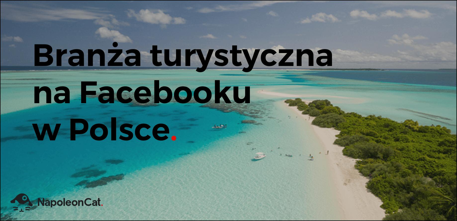 branza-turystyczna-na-Facebooku-w-Polsce-lipiec2017-ranking-NapoleonCat