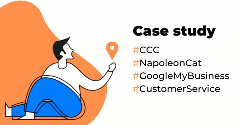 Jak wykorzystać potencjał Google My Business z użyciem NapoleonCat? – Case study CCC