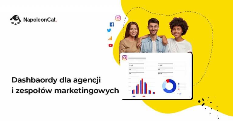 Nowość w NapoleonCat: Dashboardy dla agencji i zespołów marketingowych