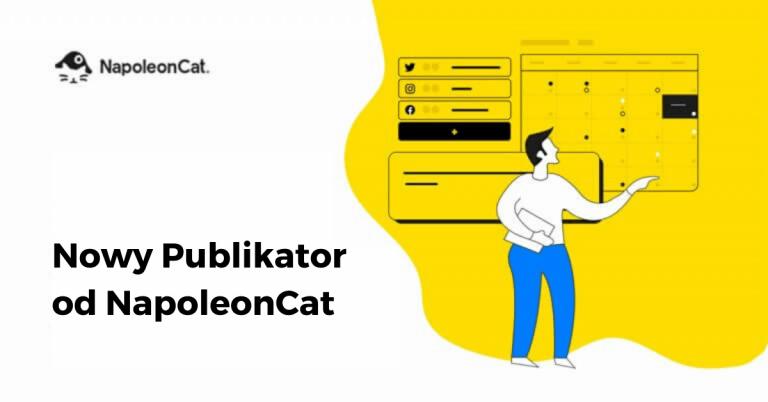 Poznaj nowy Publikator od NapoleonCat