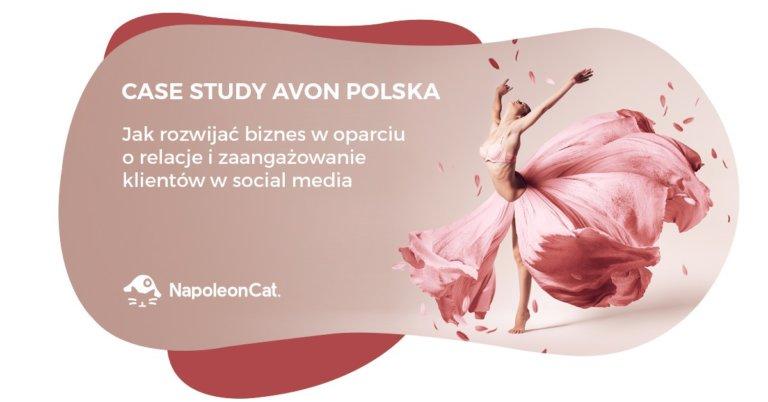 Jak rozwijać biznes w oparciu o relacje i zaangażowanie klientów w social media? – Case study Avon Polska
