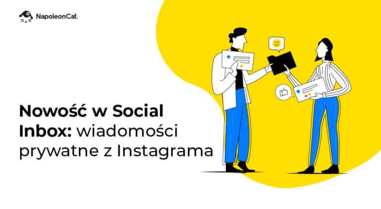 Nowość w Social Inbox: wiadomości prywatne z Instagrama